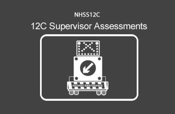 NHSS 12C Mobile Lane Closure Supervisor Assessments