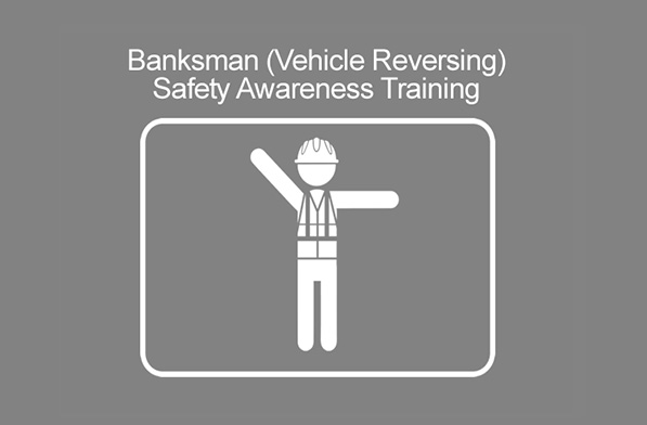 Banksman (Vehicle Reversing) Safety Awareness Training